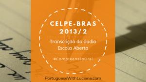 Celpe-Bras – Transcrição do áudio – 2013/2