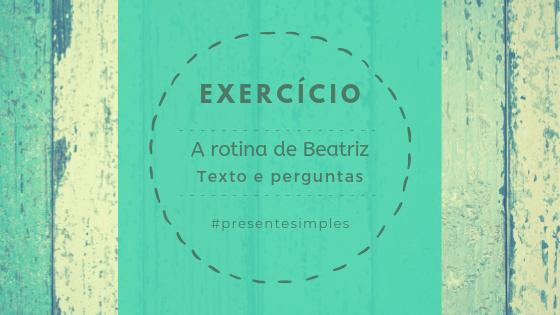 A rotina de Beatriz – reading comprehension practice