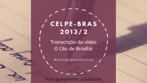 Read more about the article Celpe-Bras – Transcrição do vídeo – 2013-2