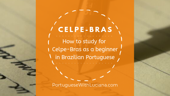 How to study for Celpe-Bras as a beginner in Brazilian Portuguese