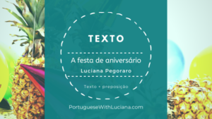 Text: A festa de aniversário – Portuguese reading + prepositions