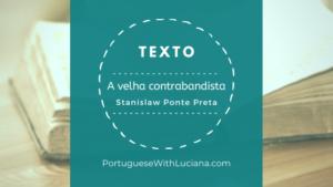 Texto: A Velha Contrabandista – Stanislaw Ponte Preta
