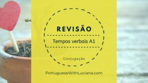 Read more about the article Revisão – tempos verbais A1