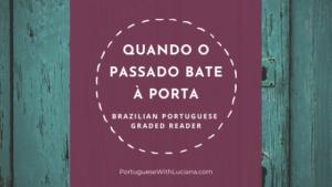 Read more about the article Text: Quando o passado bate à porta – Brazilian Portuguese reading practice